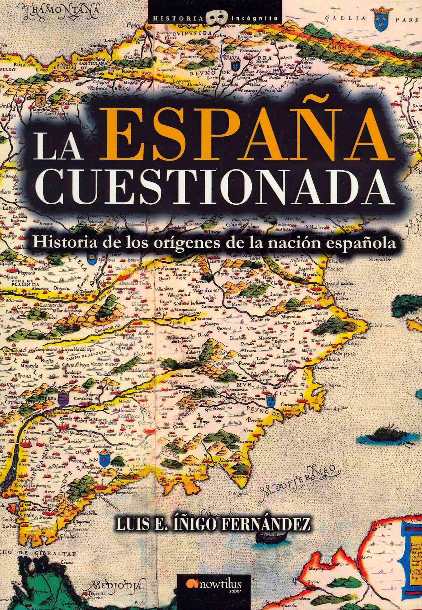 La Espana cuestionada / Spain Questioned By Fernandez, Luis E. Inigo